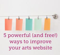5 powerful and free ways to improve your arts website